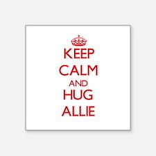Keep Calm and Hug Allie Sticker