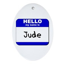 hello my name is jude  Oval Ornament