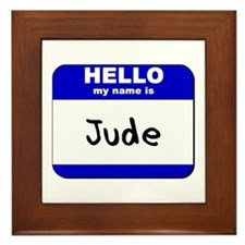 hello my name is jude  Framed Tile