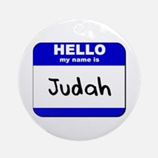 hello my name is judah  Ornament (Round)