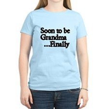 Soon to be Grandma...Finally T-Shirt