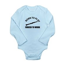 Born to play the clarinet Long Sleeve Infant Bodys