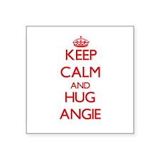 Keep Calm and Hug Angie Sticker