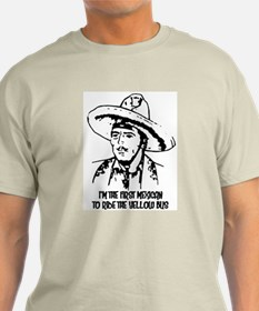 1st Mexican to Ride the Yellow Bus T-Shirt
