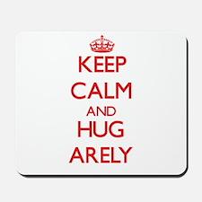 Keep Calm and Hug Arely Mousepad