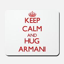 Keep Calm and Hug Armani Mousepad