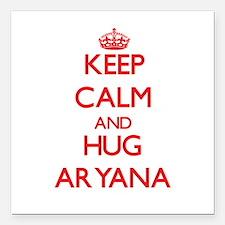 "Keep Calm and Hug Aryana Square Car Magnet 3"" x 3"""
