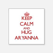Keep Calm and Hug Aryanna Sticker