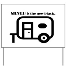 Silver is the new Black Yard Sign
