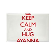 Keep Calm and Hug Ayanna Magnets
