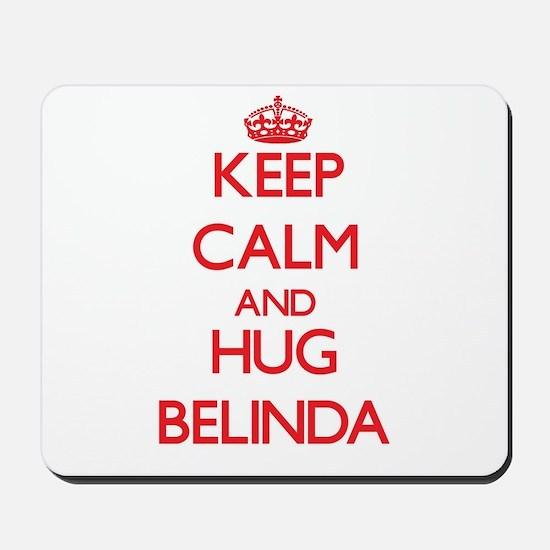 Keep Calm and Hug Belinda Mousepad