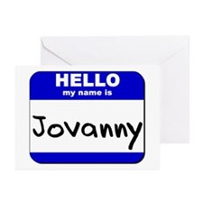 hello my name is jovanny  Greeting Cards (Package