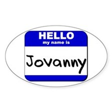 hello my name is jovanny Oval Decal