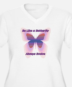 Be Like a butterfly T-Shirt