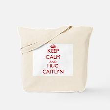 Keep Calm and Hug Caitlyn Tote Bag