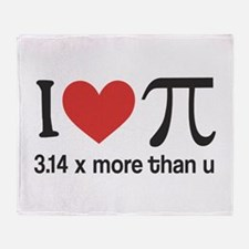 I heart pi 3.14 x more than u Throw Blanket