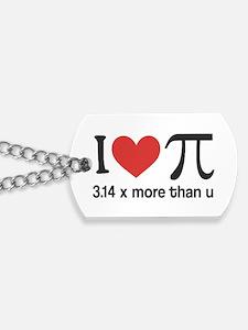 I heart pi 3.14 x more than u Dog Tags