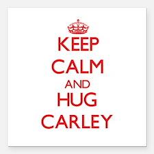 "Keep Calm and Hug Carley Square Car Magnet 3"" x 3"""