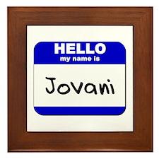 hello my name is jovani  Framed Tile