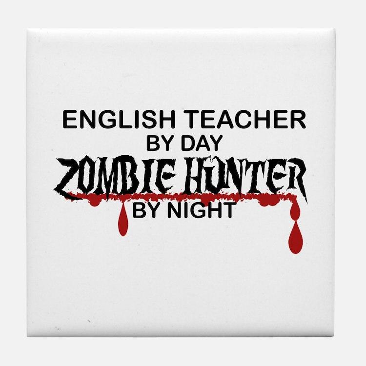Zombie Hunter - English Teacher Tile Coaster