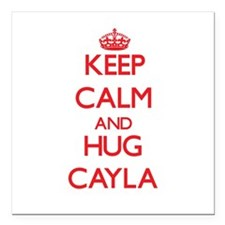 "Keep Calm and Hug Cayla Square Car Magnet 3"" x 3"""