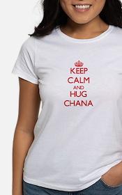 Keep Calm and Hug Chana T-Shirt