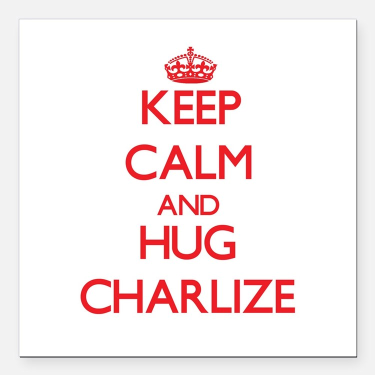 "Keep Calm and Hug Charlize Square Car Magnet 3"" x"