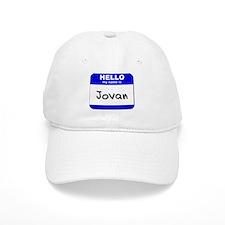 hello my name is jovan Baseball Cap