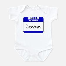hello my name is jovan  Infant Bodysuit