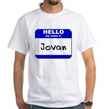 hello my name is jovan Shirt