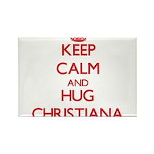 Keep Calm and Hug Christiana Magnets