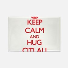 Keep Calm and Hug Citlali Magnets