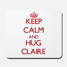 Keep Calm and Hug Claire Mousepad