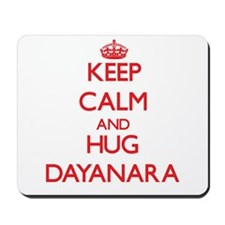 Keep Calm and Hug Dayanara Mousepad