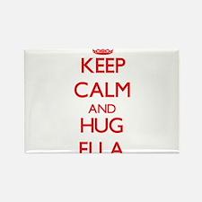 Keep Calm and Hug Ella Magnets
