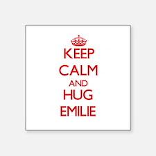 Keep Calm and Hug Emilie Sticker