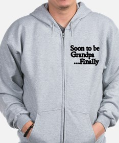 Soon to be Grandpa...Finally Zip Hoodie