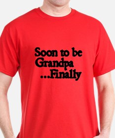 Soon To Be Grandpa...Finally T-Shirt