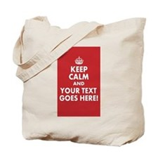 KEEP CALM AND YOUR MESSAGE! Tote Bag