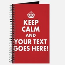 KEEP CALM AND YOUR MESSAGE! Journal