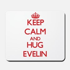 Keep Calm and Hug Evelin Mousepad