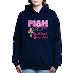 At Least I can Fish! Hooded Sweatshirt