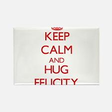 Keep Calm and Hug Felicity Magnets