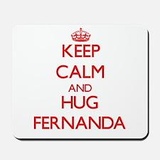 Keep Calm and Hug Fernanda Mousepad