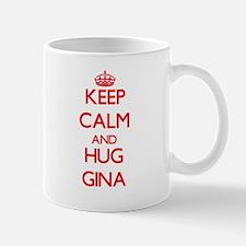 Keep Calm and Hug Gina Mugs