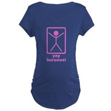 Yay Burpees! Maternity T-Shirt