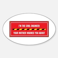I'm the Civil Engineer Oval Decal