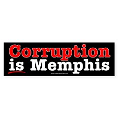 Corruption is Memphis Bumper Sticker