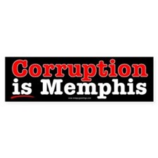 Corruption is Memphis Bumper Bumper Sticker