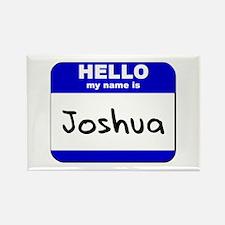 hello my name is joshua Rectangle Magnet